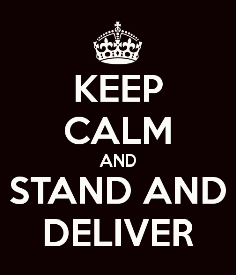 keep-calm-and-stand-and-deliver